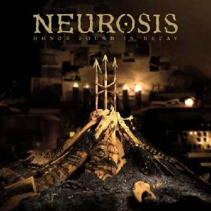 Neurosis - HonorFoundInDecay