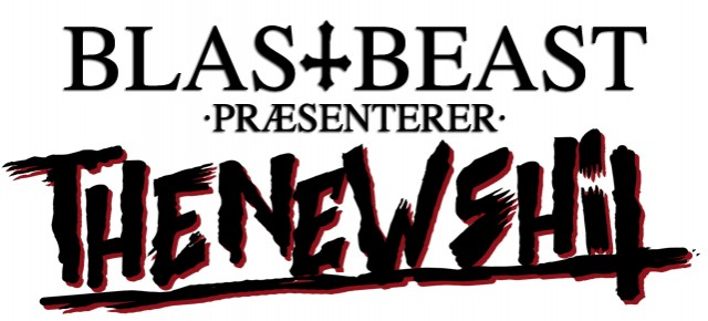 "Blastbeast.dk præsenterer ""The New Shit!"""
