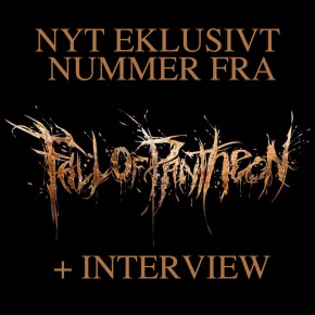 Nyt eksklusivt nummer med Fall Of Pantheon (+interview)