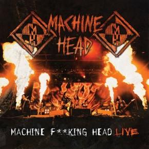 Machine Head - Machine F**cking Head Live