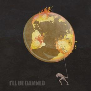 I'll Be Damned - I'll Be Damned