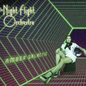 "The Night Flight Orchestra - ""Amber Galactic"""