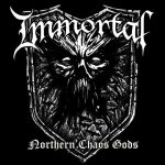 "Immortal – ""Northern Chaos Gods"""