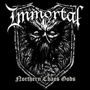"Immortal - ""Northern Chaos Gods"""
