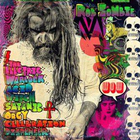 Rob Zombie - The Electric Warlock Acid Witch Satanic Orgy Celebration Dispenser
