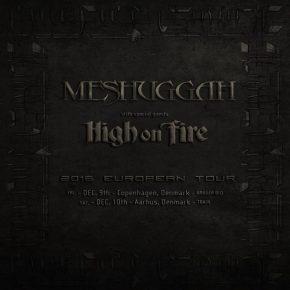 Meshuggah og High on Fire til Danmark!